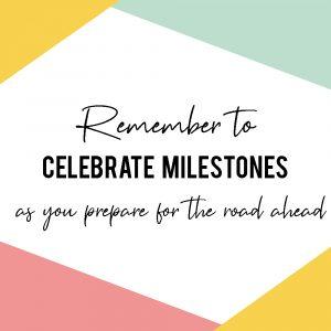 quote celebrate milestones